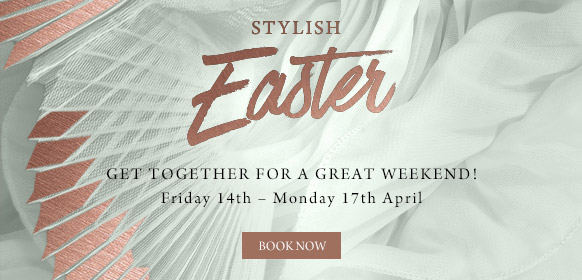 Stylish Easter at The Swan - Book now